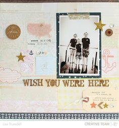 #papercraft #scrapbook #layout.  wish you were here // made with @Gail Mounier Calico 's Atlantic line