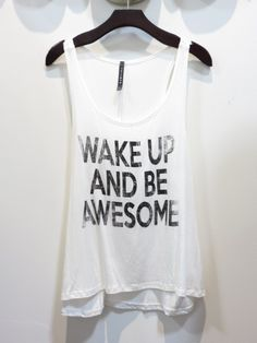 Wake Up and Be Awesome Tank