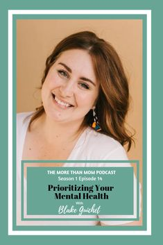 The More Than Mom Podcast: Prioritizing Your Mental Health with Blake Guichet on Apple Podcasts Postpartum Anxiety, Ask For Help, Prioritize, Pretty Good, Take Care, Self Care, Depression, Mental Health, Cool Pictures
