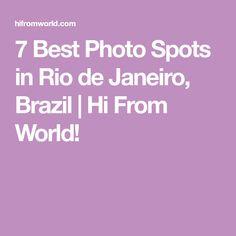 7 Best Photo Spots in Rio de Janeiro, Brazil | Hi From World!