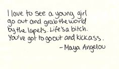 Gotta love you some Maya Angelou....