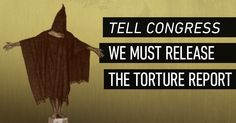 Join us and sign the petition: Tell Sen. Mark Udall and the Senate Intelligence Committee to enter the CIA torture report into the Congressional Record.