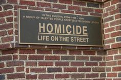 Homicide -- great show filmed in Baltimore!