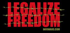 Legalize Freedom. Internet Freedom, Gun rights, 1st amendment and so many other liberties.