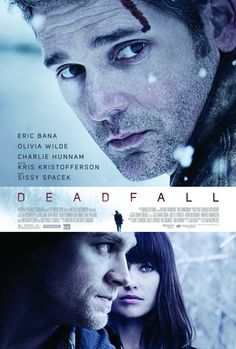 DEAD FALL [2012] En route to Canada with stolen casino loot, a thief (Olivia Wilde) separates from her brother (Eric Bana) and falls in with a boxer (Charlie Hunnam) who's on his way home for Thanksgiving.