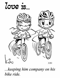 or on my ride. my forever cycling buddy! Love Is Cartoon, Love Is Comic, Bike Quotes, Cycling Quotes, Cycling Memes, Cycling Girls, Cycling Art, Road Cycling, Road Bike