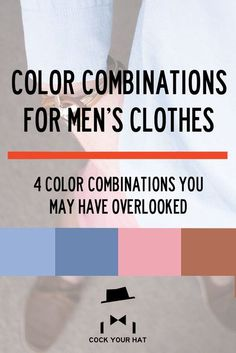 Color combinations for men's clothes. 4 color combinations you may have overlooked. One particularly great for Spring. #mensfashion #menswear #springfashion