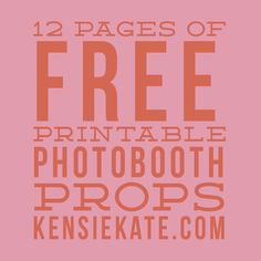 photo booth free printables...click on pdf...takes you to google doc you can print all in black and white or color
