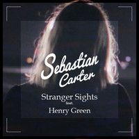 Stranger Sights (feat. Henry Green) by Sebastian Carter on SoundCloud