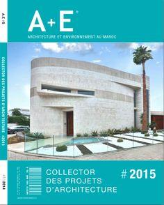 A+E #5 // COLLECTOR DES PROJETS D'ARCHITECTURE #2015 #architecture #maroc #morocco  #archilovers #magazine #teamarchi #architecturelovers