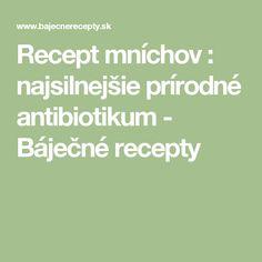 Recept mníchov : najsilnejšie prírodné antibiotikum - Báječné recepty Fitness, Health Fitness, Rogue Fitness, Gymnastics