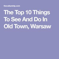 The Top 10 Things To See And Do In Old Town, Warsaw