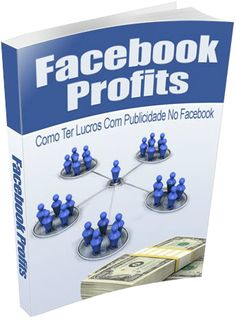 Facebook Profits  Como Ter Lucros Com A Publicidade Do Facebook O Livro é composto pelos capítulos:  1 – Introdução À Publicidade Do Facebook 2 – Qual É O Objectivo Deste Relatório 3 – Passo #1: Quais São Os Seus Objectivos? 4 – Passo #2 Qual é a Sua Audiência? 5 – Passo #3 O Design Da Sua Publicidade 6 – Passo #4 Estableça O Seu Orçamento e Preços 7 – Passo #5 Analise Os Seus Dados! 8 – As 5 Dicas Mais Importantes Para Maximizar A Sua Publicidade No Facebook 9 – Conclusão