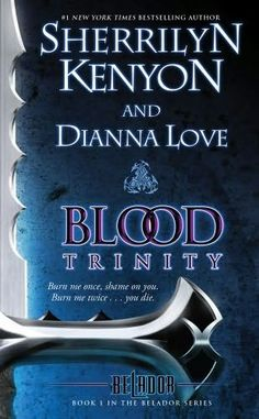 Blood Trinity      (Belador Code, book 1)    by    Sherrilyn Kenyon and     Dianna Love