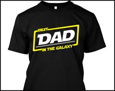 Best Dad In The Galaxy T-shirt Gift For Dad Fathers Day Christmas Gift For Dad by TheCraftedThreads on Etsy https://www.etsy.com/listing/250340111/best-dad-in-the-galaxy-t-shirt-gift-for