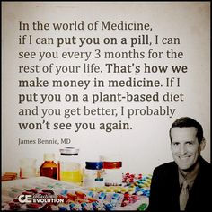 """""""In the world of Medicine if I can put you on a pill I can see you every 3 months for the rest of your life. That's how we make money in medicine. If I put you on a plant-based diet and you get better I probably won't see you again. Reiki, Health And Wellness, Health Tips, Health Care, Why Vegan, Vegan Vegetarian, Health Quotes, Plant Based Diet, Vegan Life"""