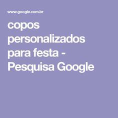 copos personalizados para festa - Pesquisa Google