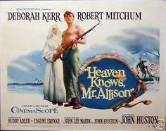 Heaven Knows, Mr. Allison....I really liked this movie years ago.