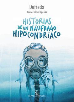 Los libros más vendidos de 2017 #Historiasdeunnáufragohipocondríaco de  #Defreds, Jose Á. Gómez Iglesias
