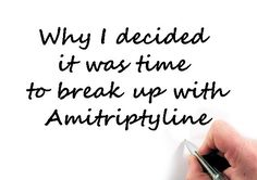 Why I'm breaking up with amitriptyline