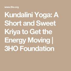 Kundalini Yoga: A Short and Sweet Kriya to Get the Energy Moving | 3HO Foundation