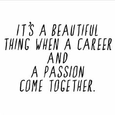 Passion x Career = Happy #quotestoliveby