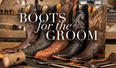Boots for the Groom Because Who Doesn't Love a Man in Cowboy Boots?  http://www.countryoutfitter.com/style/grooms-boots/?lhb=style