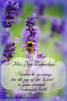 Nehemiah 8:10 Bible Verses Kjv, Bible Prayers, Bible Quotes, Lavender Quotes, Jesus Is Lord, Jesus Christ, Grow In Grace, Inspirational Verses