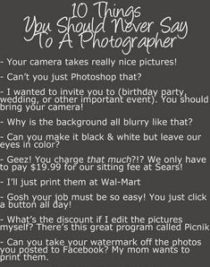 10 things you should never say to a photographer!