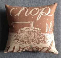 CHOP WOOD pillow with light brown print by timberps on Etsy, $40.00