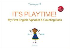 It's Playtime: My First English Alphabet & Counting Book: Amazon.de: Wendy…