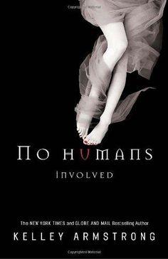 No Humans Involved - Kelley Armstrong #7