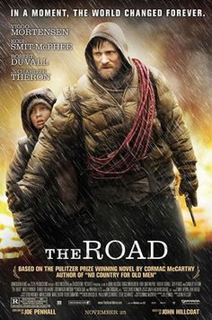 THE ROAD [2009] America is a grim, gray shadow of itself after a catastrophe. A man (Viggo Mortensen) and his young son (Kodi Smit-McPhee) wander through this post-apocalyptic world, trying to keep the dream of civilization alive. They journey toward the sea, surviving as best they can on what they can scavenge, and try to avoid roving gangs of savage humans who will turn them into slaves, or worse.