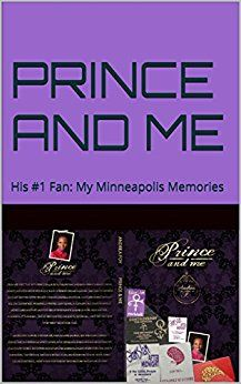 PRINCE AND ME: His #1 Fan: My Minneapolis Memories by [Foy, Andrea]