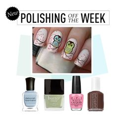 """""""Polishing Off the Week"""" by polyvore-editorial ❤ liked on Polyvore featuring beauty, Deborah Lippmann, Butter London, OPI, Essie, nailpolish, polishingofftheweek and newnownails"""
