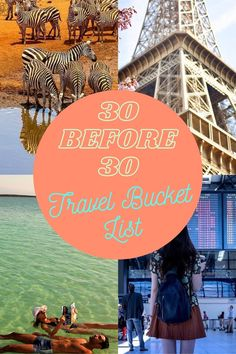 """""""I haven't been everywhere, but it's on my list"""". This travel bucket list gives the top 30 places you must see before you turn 30!"""