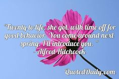 Alfred Hitchcock Quotes, Come Around, How To Introduce Yourself, The Twenties, Behavior, Life, Behance, Manners