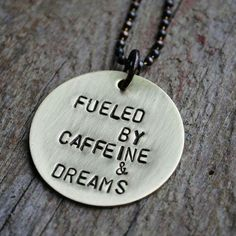 "Everyone should be ""fueled by caffeine and dreams!"". #Coffee #MrCoffee #Jewelry"