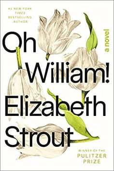 """Book Review for """"Oh William!"""" by Elizabeth Strout. Summary: """"Strout's iconic heroine Lucy Barton, of My Name Is Lucy Barton, recounts her complex, tender relationship with William, her first husband--and longtime, on-again-off-again friend and confidant. Recalling their college years, through the birth of their daughters, the painful dissolution of their marriage, and the lives they…"""
