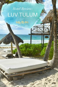 Hotel Review: Luv Tulum