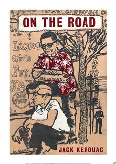 On the Road poster - Jack Kerouac. Still kinda wish I'd bought this poster in London.