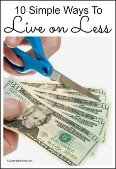 10 Simple Ways to Live On Less - these days it more about being able to pay your bill on time than keeping up with the Jones'. Living on Less is possible, here are some great tips!