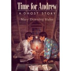 Time for Andrew: A Ghost Story by Mary Downing Hahn. This book won the Texas Bluebonnet Award in All of her books are wonderful! Best Children Books, Childrens Books, Good Books, My Books, Kinds Of Reading, Books You Should Read, What To Read, Ghost Stories, Book Worms