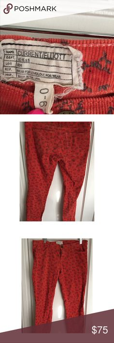 CURRENT/ELLIOTT never worn corduroy pants. Purchased from Nordstrom, worn only once. Very cute orange corduroy pants with flowers. Very cute!!! Current/Elliott Pants Skinny