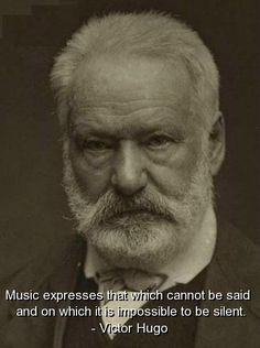 victor hugo, quotes, sayings, music, be silent, wise