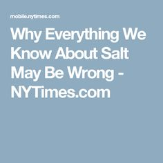 Research on Russian cosmonauts suggests that salt makes you hungry but not thirsty, and may help burn calories. Science Articles, Nutrition Articles, Healthy Nutrition, Medical News, Invisible Illness, Burn Calories, Food For Thought, Everything, Spices