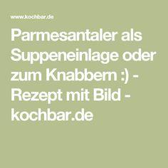 Parmesantaler als Suppeneinlage oder zum Knabbern :) - Rezept mit Bild - kochbar.de