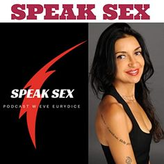 Speak Sex with Eve by Eve Eurydice Famous Singers, Tantra, Physiology, You Changed, Female Bodies, Eve, Freedom, Mindfulness