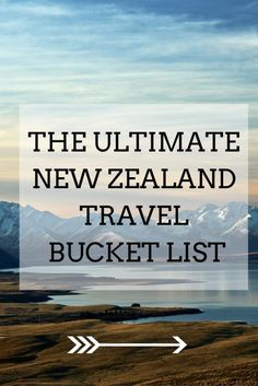 The ultimate New Zealand travel bucket list - all of your New Zealand travel inspiration and New Zealand travel tips!