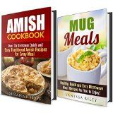 Free Kindle Book -  [Cookbooks & Food & Wine][Free] Mug Meals and Amish Cookbook Box Set: Over 50 Delicious Recipes for You to Make for Your Family and Friends (Mug Meals & Farmhouse Food)